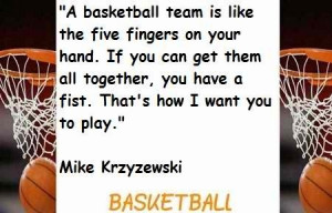 Mike Krzyzewski Quote...I LOVE this coach (even if he does not coach ...