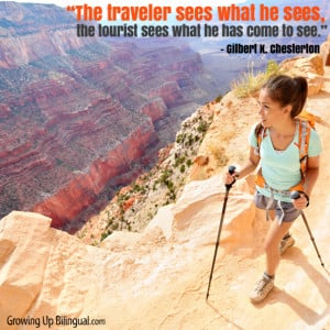 """14. """"The traveler sees what he sees, the tourist sees what he has ..."""