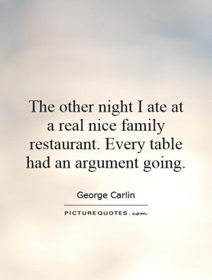 Family Quotes Restaurant Quotes George Carlin Quotes