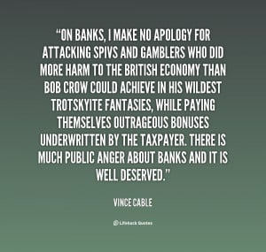 quote-Vince-Cable-on-banks-i-make-no-apology-for-153942.png