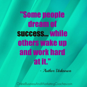 """... …while others wake up and work hard at it."""" – Author Unknown"""
