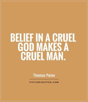 ... Quotes Faith Quotes Belief Quotes Cruelty Quotes Thomas Paine Quotes