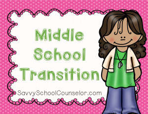 Middle School Transition - Savvy School Counselor