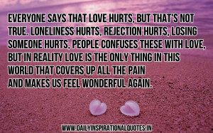 ... Hurts.But That's Not True.Loneliness Hurts ~ Inspirational Quote
