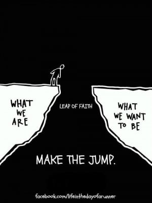 Take that leap of faith