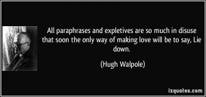 ... the only way of making love will be to say, Lie down. - Hugh Walpole