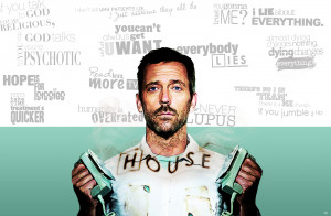 House M.D. House quotes
