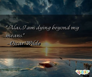 144 quotes about dying follow in order of popularity. Be sure to ...