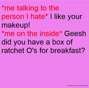 You Ratchet Quotes She Ratchet Quotes. Qu...