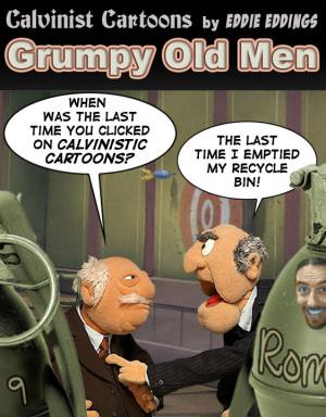 calvinisticcartoons.bl...Grumpy Old Men jokes!