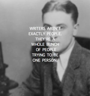 Writers aren't exactly people. They're a whole bunch of people trying ...