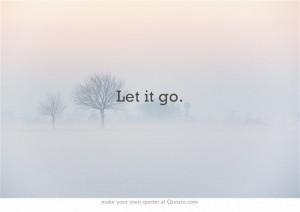 Let It Go Quotes Frozen Let it go. frozen
