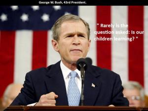 George W Bush Funny Quotes George w. bush quote