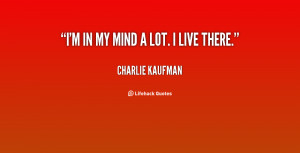 Charlie Kaufman Quotes
