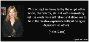 More Helen Slater Quotes