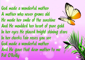 God Made A Wonderful Mother, A Mother Who Never Grows Old. He Made Her ...