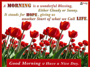 """Have A Nice Day Good Morning Quote Which Say """"A morning is a ..."""