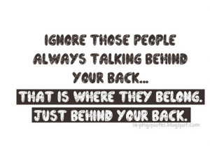 Ignore those people always talking behind