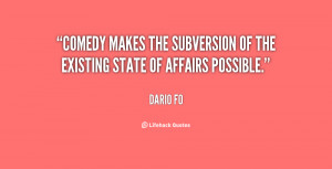 Comedy makes the subversion of the existing state of affairs possible ...