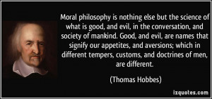 ... tempers, customs, and doctrines of men, are different. - Thomas Hobbes