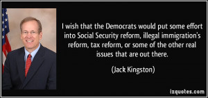 ... reform, tax reform, or some of the other real issues that are out