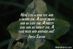 stpatricksday-Here's to a long life and a merry one. A quick death and ...