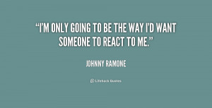 quote-Johnny-Ramone-im-only-going-to-be-the-way-212208.png