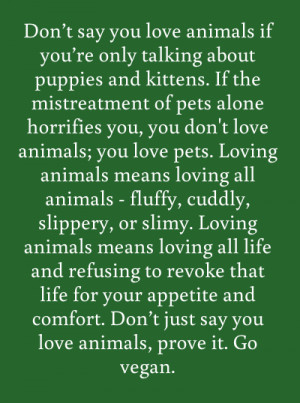 Don't say you love animals if you're only talking about