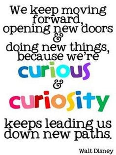 ... re curious & curiosity keeps leading us down new paths.