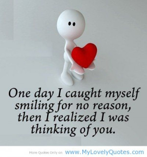 """... Reason , Then I Realized I Was Thinking Of You """" ~ Missing You Quote"""