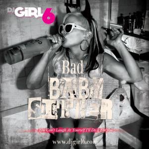 Bad Babysitter Mix! DJ Girl 6 Feat. DJ Dini!