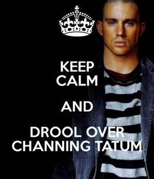 channing tatum, keep calm, quotes
