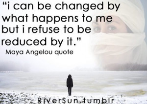 Maya Angelou Quote * resilience strength empowering