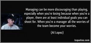 More Al Lopez Quotes