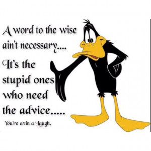 daffy duck quotes | Pinned by Patricia Rambo