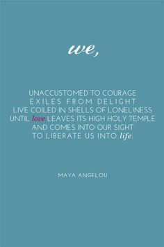 ... more maya angelou courage dr maya quote free free maya angelou quotes
