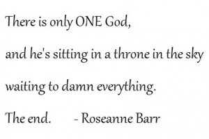 Quote by Roseanne Barr