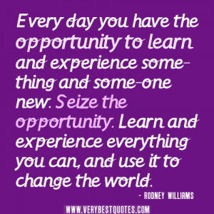 Positive life quotes, life quotes ,Every day you have the opportunity ...