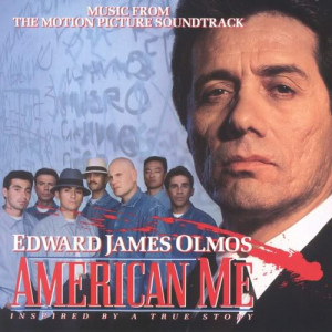 American Me Movie Va - american me soundtrack