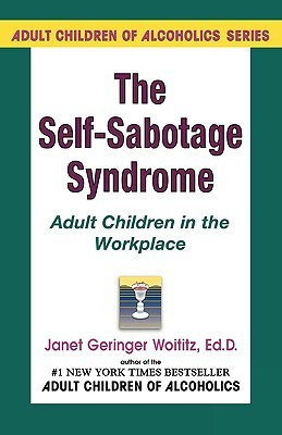 "Start by marking ""Self-Sabotage Syndrome: Adult Children in the ..."
