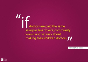 If doctors are paid the same salary as bus drivers, community would ...