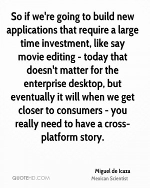 So if we're going to build new applications that require a large time ...