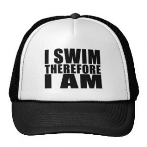 Funny Swimmers Quotes Jokes I Swim Therefore I am Trucker Hat