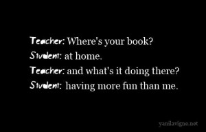 Inspiring quotes, sayings, teacher, student, book, funny