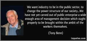 We want industry to be in the public sector, to change the power ...