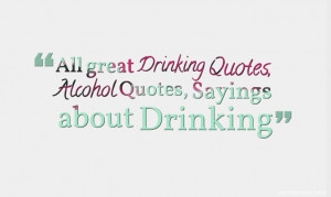 Drinking Quotes,Alcohol Quotes,funny drinking quotes,college drinking ...