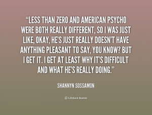 Less Than Zero and American Psycho were both really different, so I ...