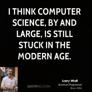 Larry Wall Science Quotes