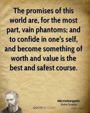 ... and become something of worth and value is the best and safest course