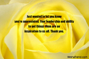 Just wanted to let you know you're appreciated. Your leadership and ...